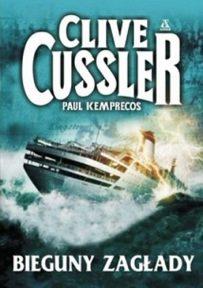 Clive Cussler & Paul Kemprecos – Bieguny zagłady - ebook