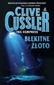Clive Cussler & Paul Kemprecos – Błękitne złoto - ebook