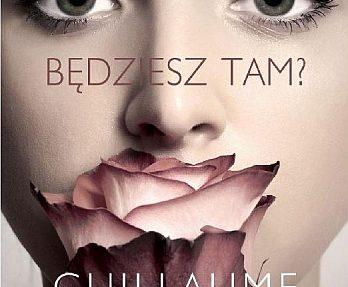 Guillaume Musso – Będziesz tam?