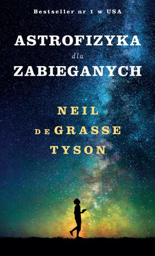 Neil Degrasse Tyson – Astrofizyka dla zabieganych