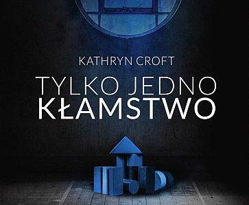 Kathryn Croft – Tylko jedno kłamstwo