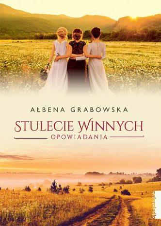Ałbena Grabowska – Stulecie Winnych. Opowiadania