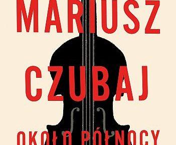 Mariusz Czubaj – Około północy