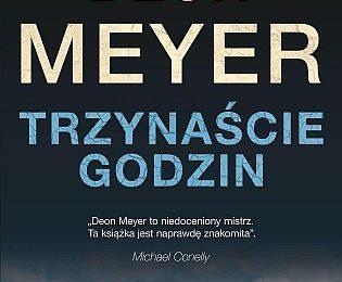 Deon Meyer – Trzynaście godzin