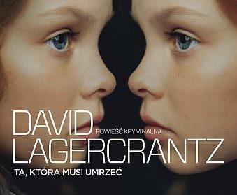 David Lagercrantz – Ta, która musi umrzeć