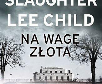 Lee Child & Karin Slaughter – Na wagę złota
