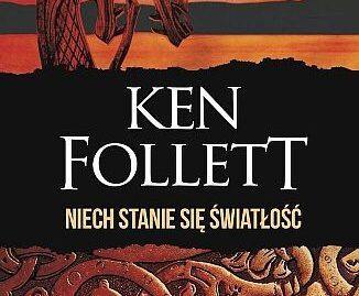 Ken Follett – Niech stanie się światłość