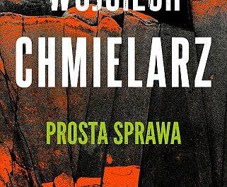 Wojciech Chmielarz – Prosta sprawa
