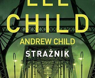 Lee Child & Andrew Child – Strażnik