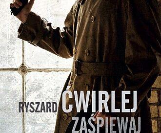 Ryszard Ćwirlej – Zaśpiewaj mi kołysankę